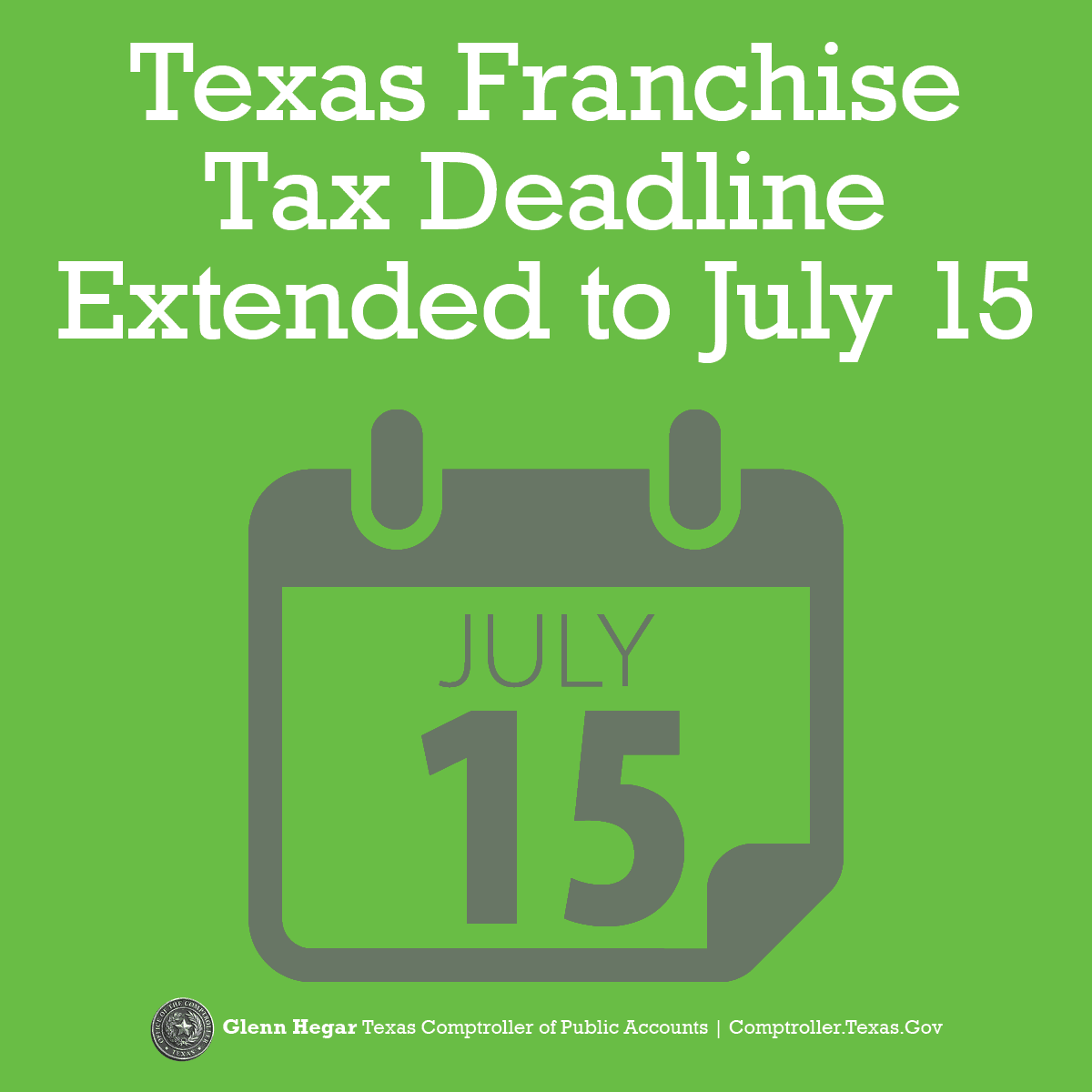 Texas Comptroller of Public Accounts Franchise Tax Deadline Extended to July 15